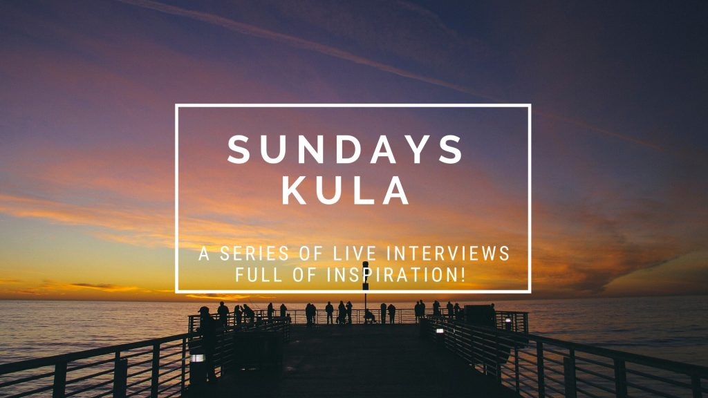 Sundays Kula - A series of inspirational live interviews
